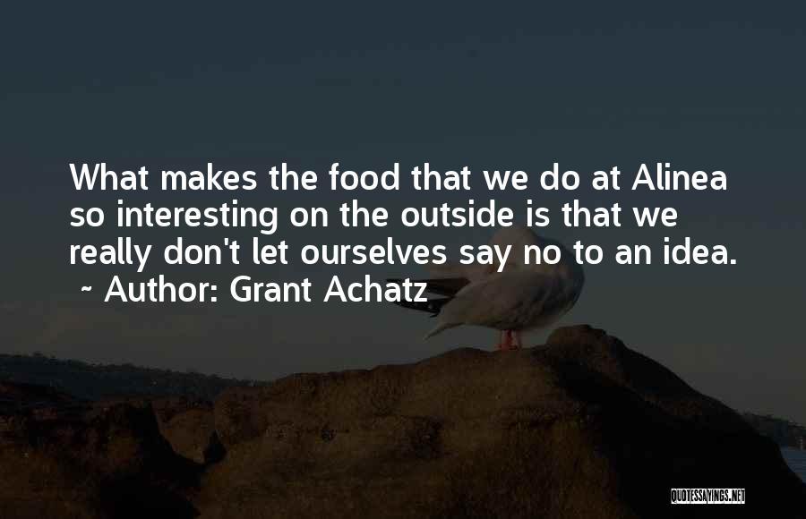 Grant Achatz Quotes 506164