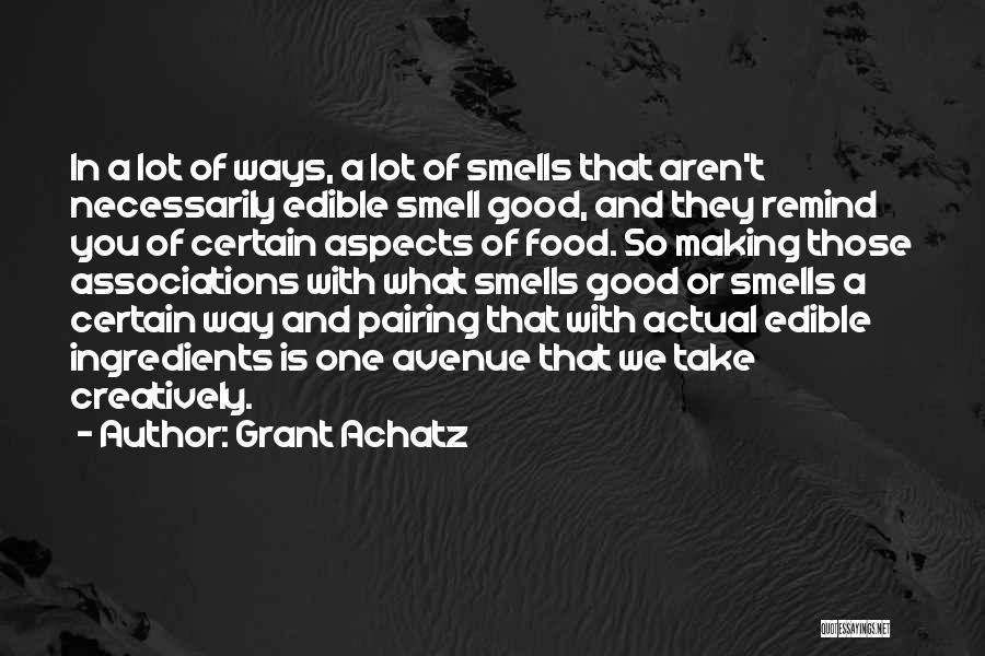 Grant Achatz Quotes 566400