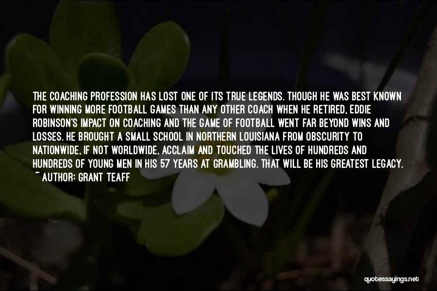 Grant Teaff Quotes 446389