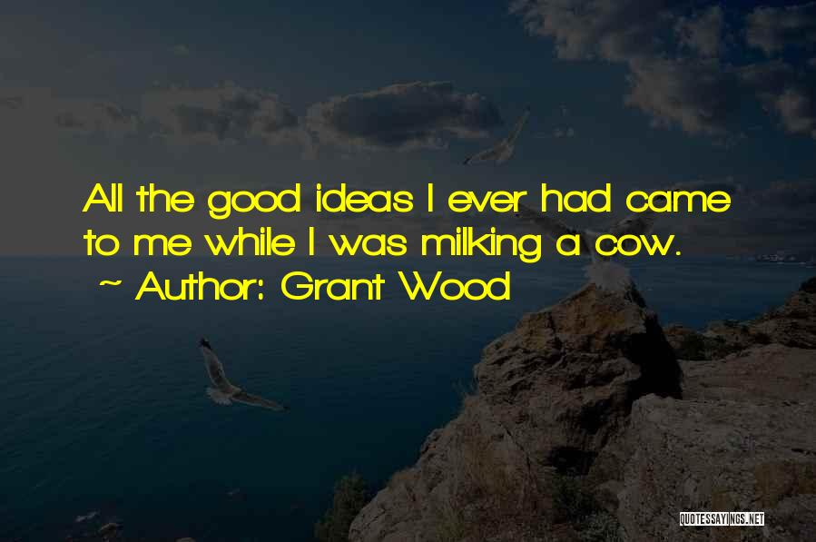 Grant Wood Quotes 1668583