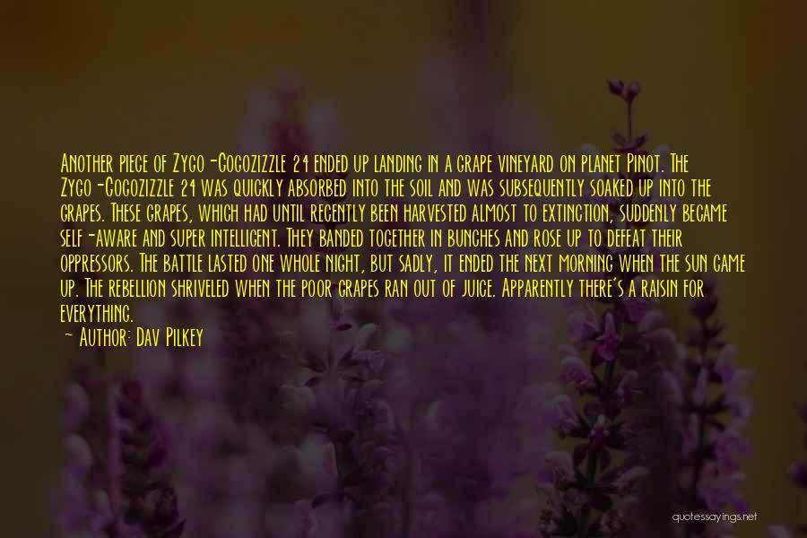 Grape Vineyard Quotes By Dav Pilkey
