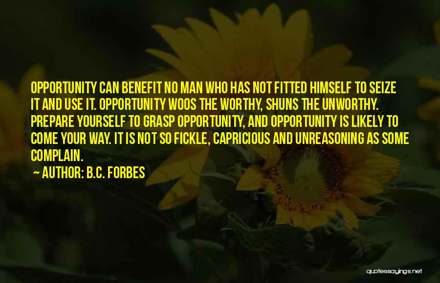 Grasp Opportunity Quotes By B.C. Forbes