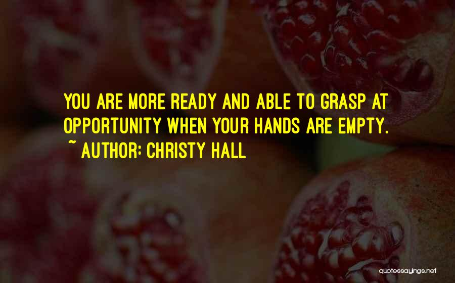 Grasp Opportunity Quotes By Christy Hall