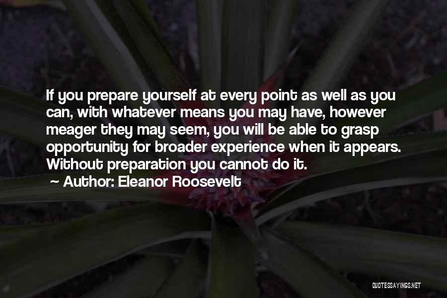 Grasp Opportunity Quotes By Eleanor Roosevelt