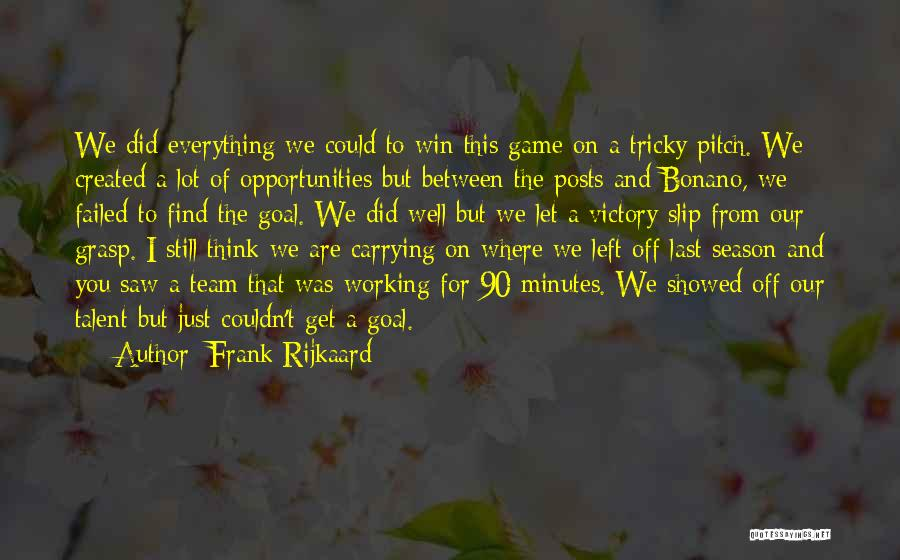 Grasp Opportunity Quotes By Frank Rijkaard