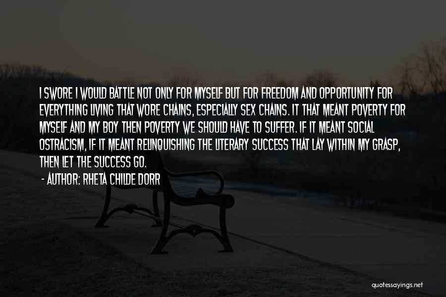 Grasp Opportunity Quotes By Rheta Childe Dorr