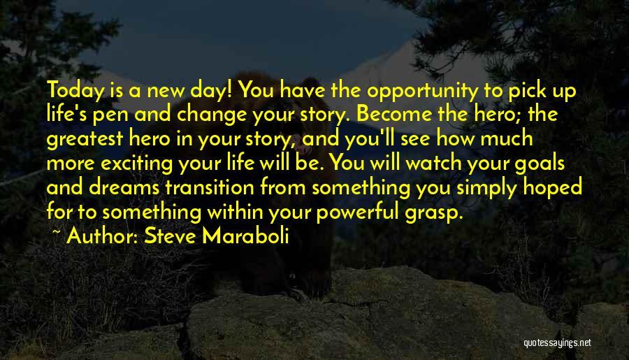 Grasp Opportunity Quotes By Steve Maraboli