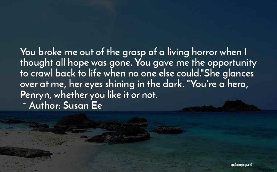 Grasp Opportunity Quotes By Susan Ee