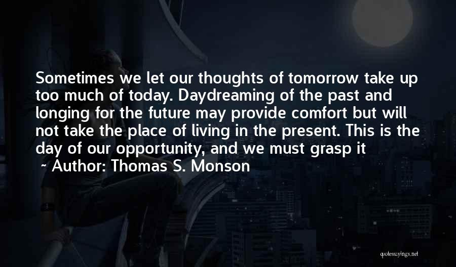 Grasp Opportunity Quotes By Thomas S. Monson
