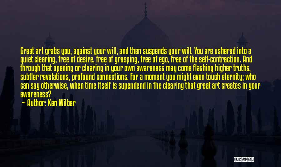 Grasping The Moment Quotes By Ken Wilber