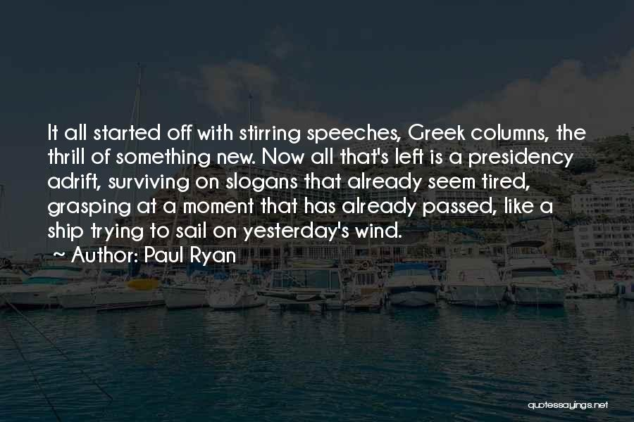 Grasping The Moment Quotes By Paul Ryan
