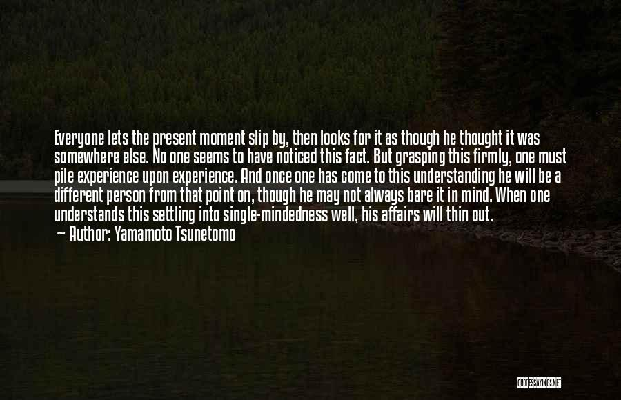 Grasping The Moment Quotes By Yamamoto Tsunetomo