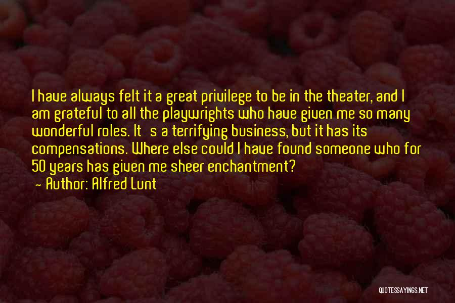 Grateful For Who I Am Quotes By Alfred Lunt