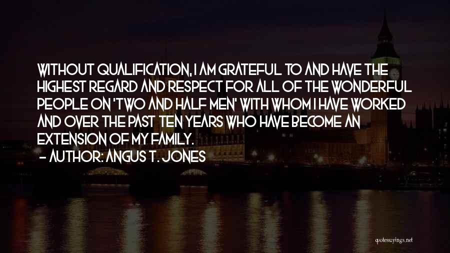 Grateful For Who I Am Quotes By Angus T. Jones