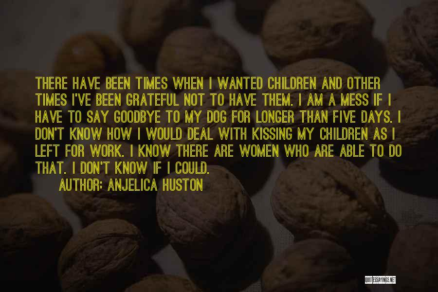 Grateful For Who I Am Quotes By Anjelica Huston