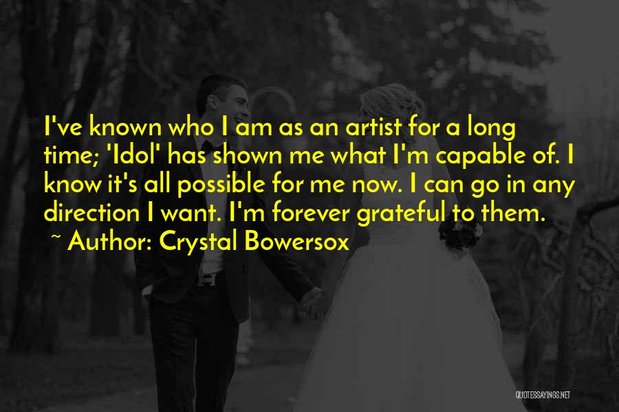 Grateful For Who I Am Quotes By Crystal Bowersox