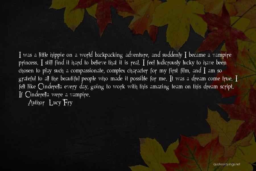 Grateful For Who I Am Quotes By Lucy Fry
