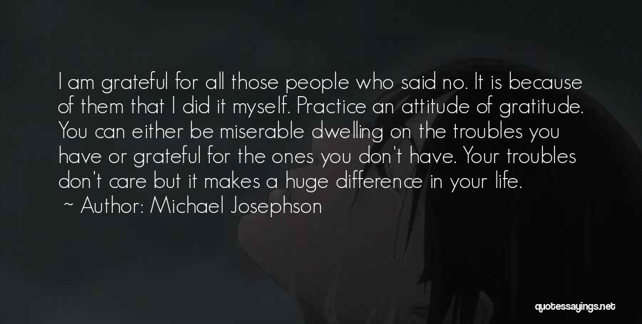 Grateful For Who I Am Quotes By Michael Josephson