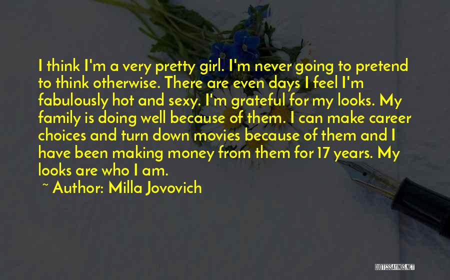 Grateful For Who I Am Quotes By Milla Jovovich