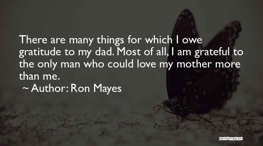 Grateful For Who I Am Quotes By Ron Mayes