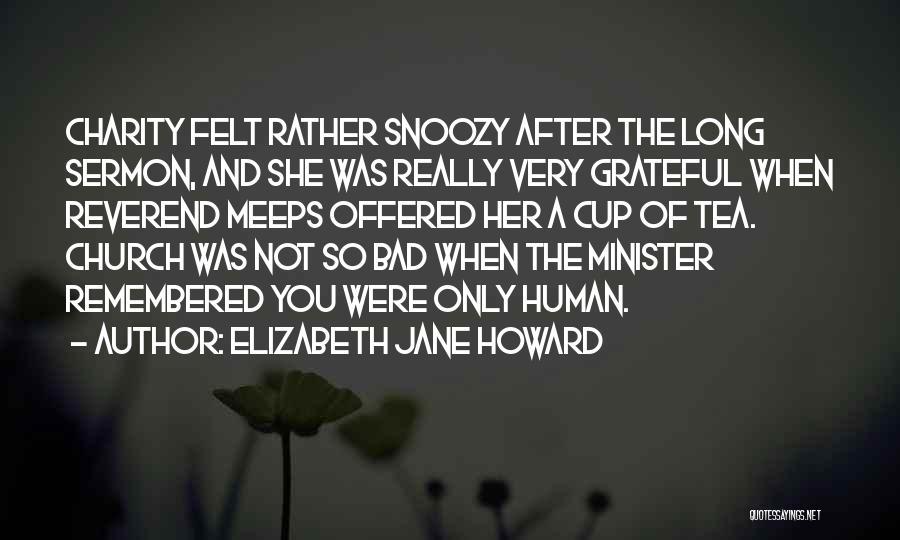 Grateful Quotes By Elizabeth Jane Howard