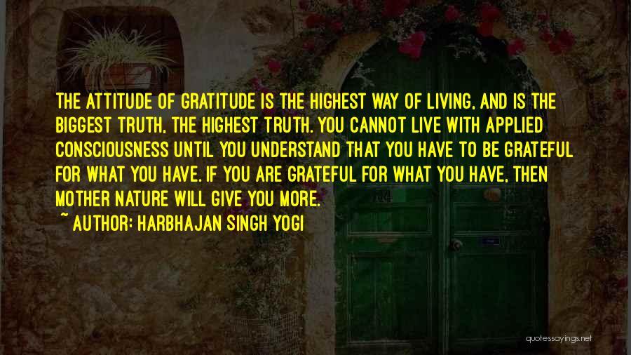 Grateful Quotes By Harbhajan Singh Yogi