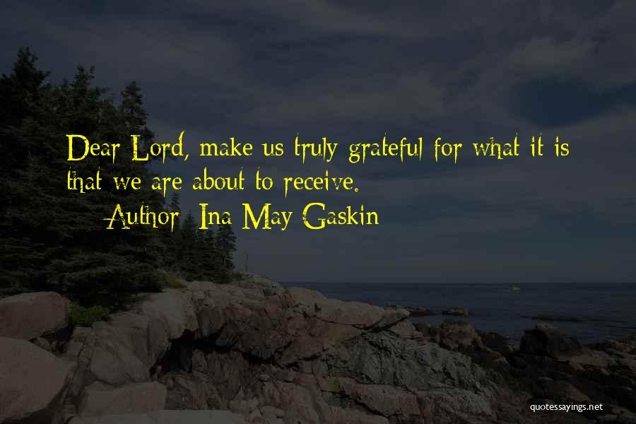 Grateful Quotes By Ina May Gaskin
