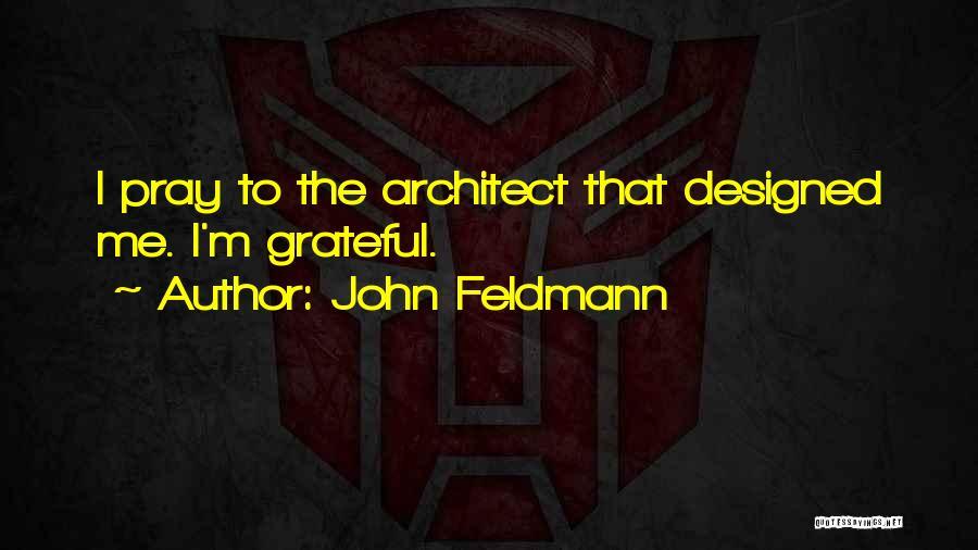 Grateful Quotes By John Feldmann