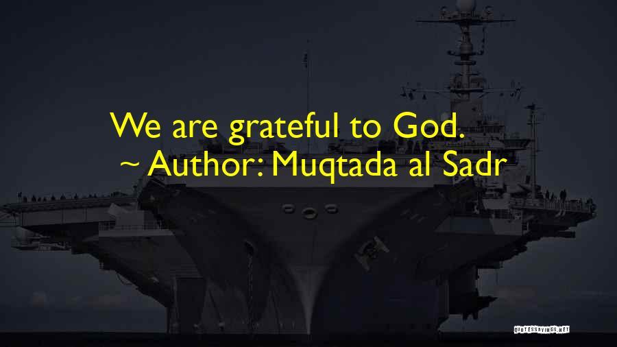 Grateful Quotes By Muqtada Al Sadr