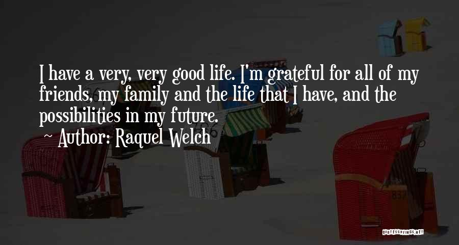 Grateful Quotes By Raquel Welch