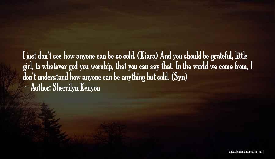 Grateful Quotes By Sherrilyn Kenyon