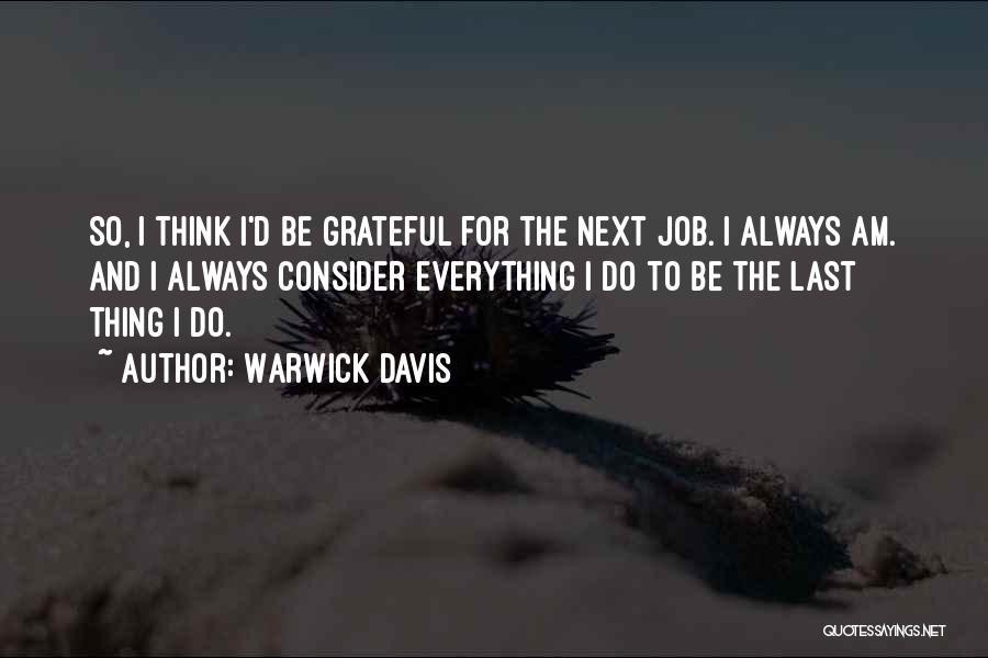 Grateful Quotes By Warwick Davis