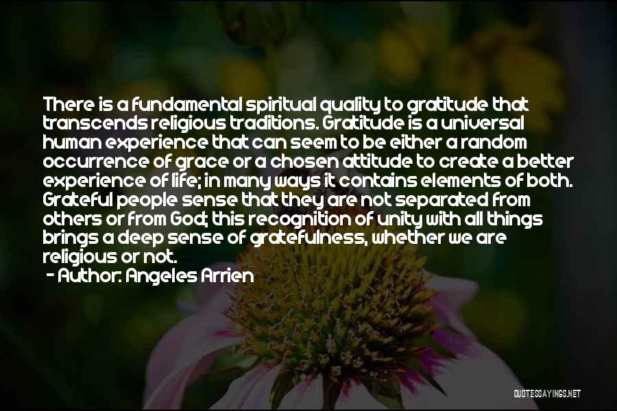 Gratefulness To God Quotes By Angeles Arrien