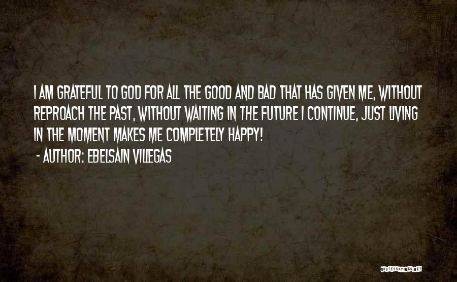 Gratefulness To God Quotes By Ebelsain Villegas