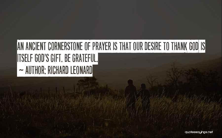 Gratefulness To God Quotes By Richard Leonard