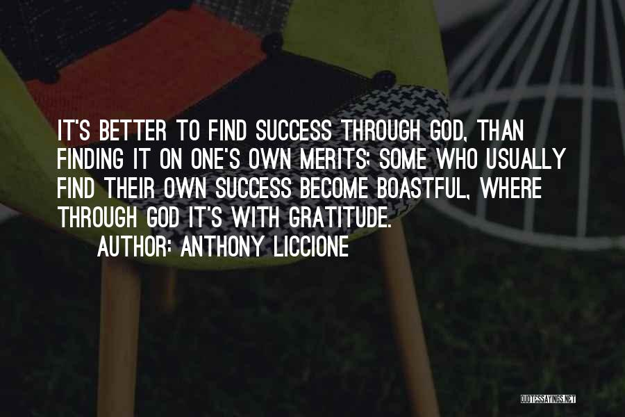 Gratitude For Success Quotes By Anthony Liccione