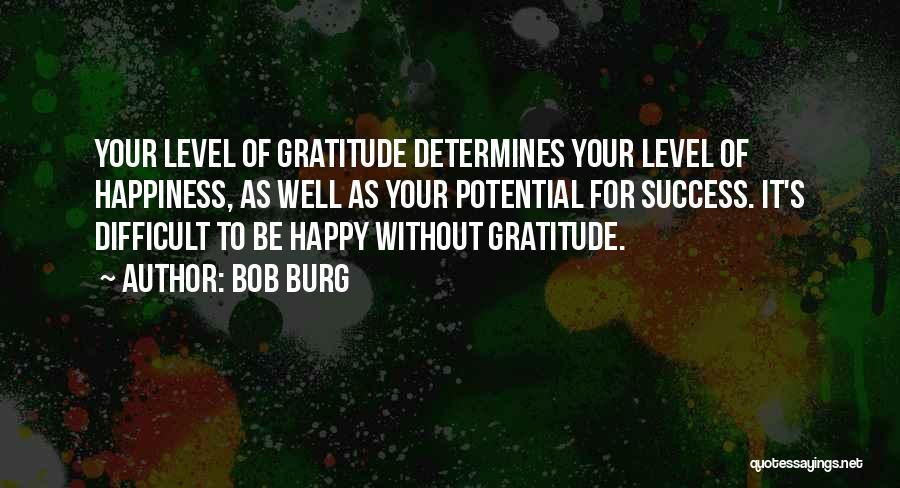 Gratitude For Success Quotes By Bob Burg