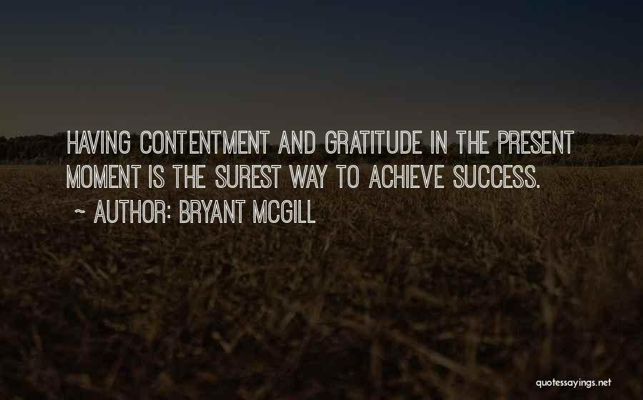 Gratitude For Success Quotes By Bryant McGill