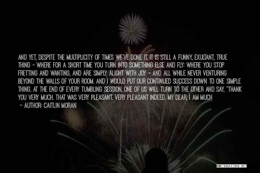 Gratitude For Success Quotes By Caitlin Moran