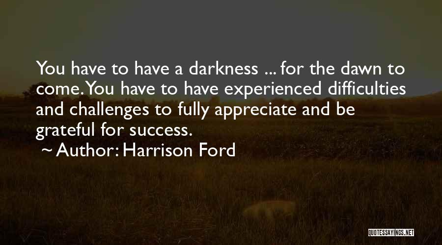Gratitude For Success Quotes By Harrison Ford