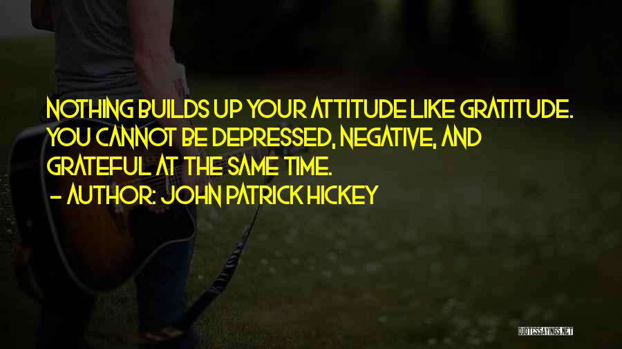 Gratitude For Success Quotes By John Patrick Hickey