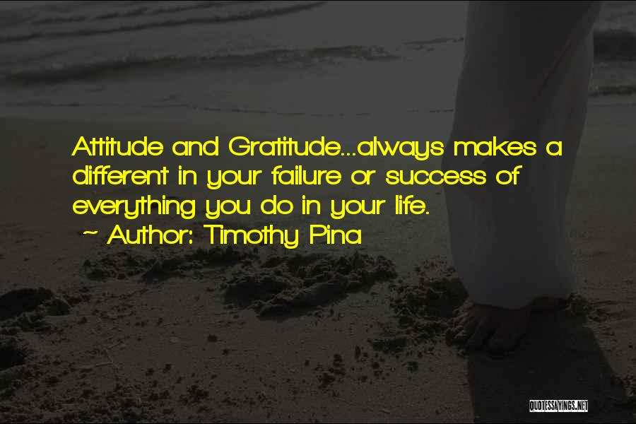 Gratitude For Success Quotes By Timothy Pina