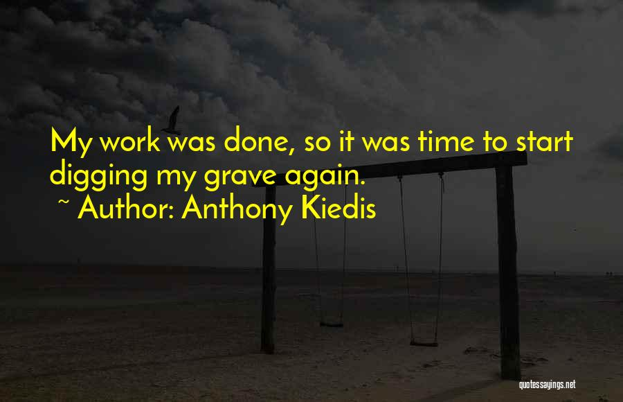 Grave Digging Quotes By Anthony Kiedis