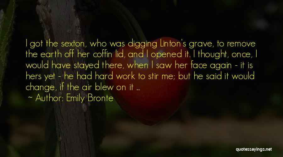 Grave Digging Quotes By Emily Bronte