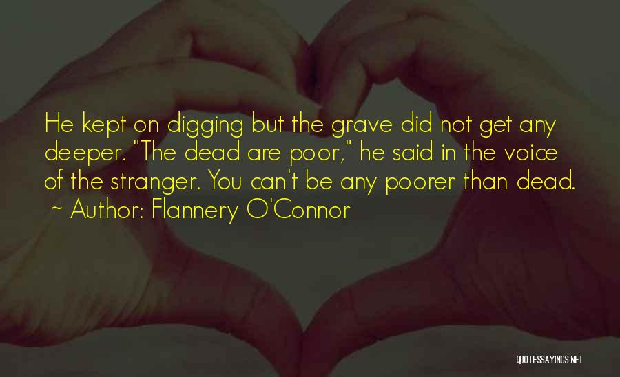 Grave Digging Quotes By Flannery O'Connor
