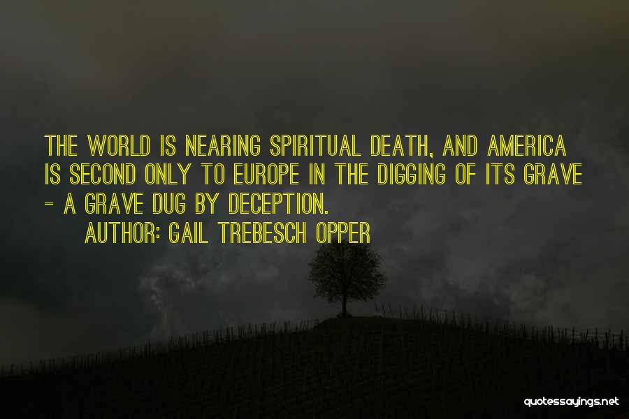 Grave Digging Quotes By Gail Trebesch Opper