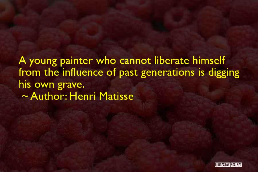 Grave Digging Quotes By Henri Matisse