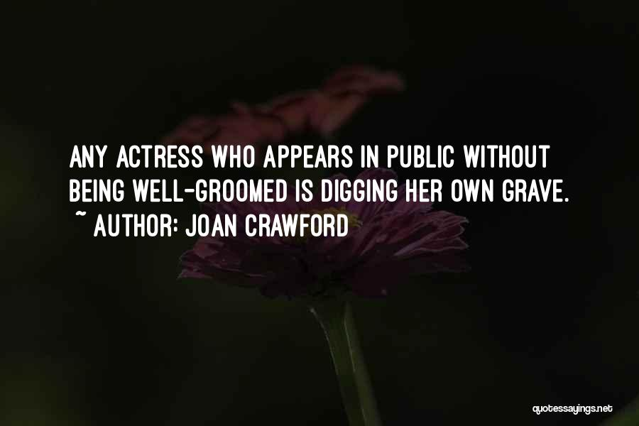 Grave Digging Quotes By Joan Crawford