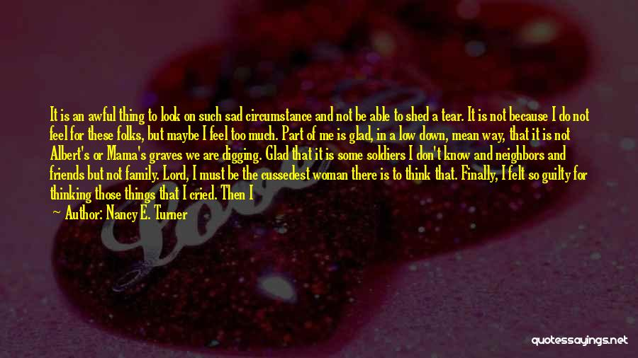 Grave Digging Quotes By Nancy E. Turner