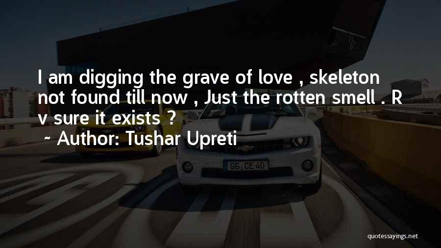 Grave Digging Quotes By Tushar Upreti